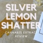 Silver Lemon Shatter Cannabis Extract Review