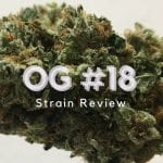 OG #18 Cannabis Strain Review