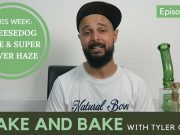 Cheesedog Haze & Super Silver Haze - Wake and BAke Episode 34
