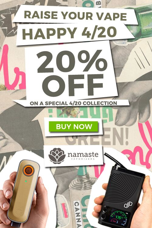 420 Deals from Namaste Vapes